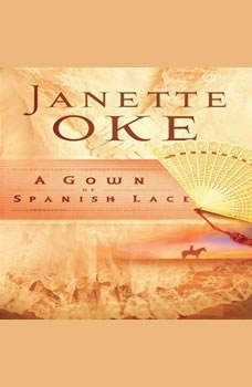 A Gown of Spanish Lace, Janette Oke