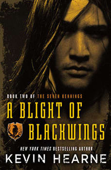 A Blight of Blackwings, Kevin Hearne