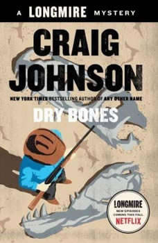 Dry Bones: A Walt Longmire Mystery, Craig Johnson