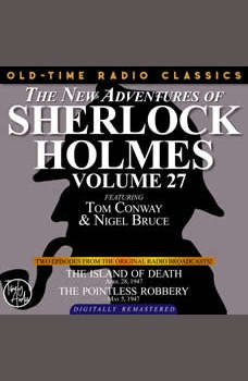 THE NEW ADVENTURES OF SHERLOCK HOLMES, VOLUME 27:   EPISODE 1: THE ISLAND OF DEATH EPISODE 2: THE POINTLESS ROBBERY, Dennis Green