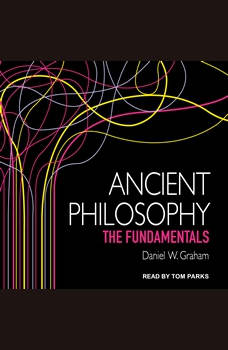 Ancient Philosophy: The Fundamentals, Daniel W. Graham