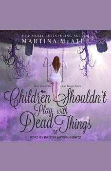Children Shouldn't Play with Dead Things, Martina McAtee
