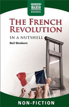 The French Revolution – In a Nutshell, Neil Wenborn