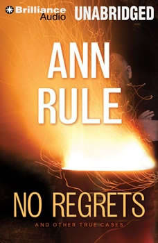 No Regrets: And Other True Cases, Ann Rule