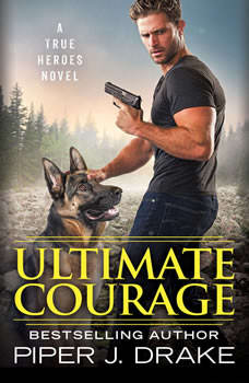 Ultimate Courage, Piper J. Drake