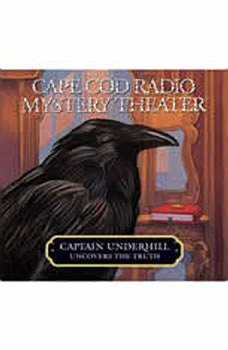 Captain Underhill Uncovers the Truth: Behind Edgar Allan Crow and the Purloined, Purloined Letter, Steven Oney