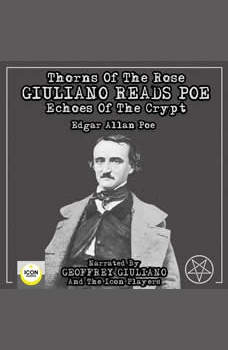 Thorns Of The Rose - Giuliano Reads Poe Echoes Of The Crypt, Edgar Allan Poe