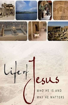 Life of Jesus: Who He Is and Why He Matters, John Dickson