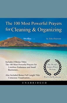 The 100 Most Powerful Prayers for Cleaning & Organizing, Toby Peterson