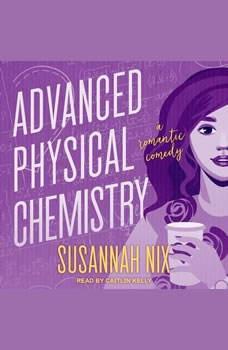 Advanced Physical Chemistry: A Romantic Comedy, Susannah Nix
