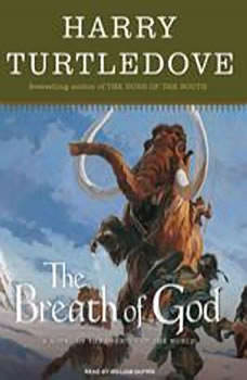 The Breath of God: A Novel of the Opening of the World, Harry Turtledove