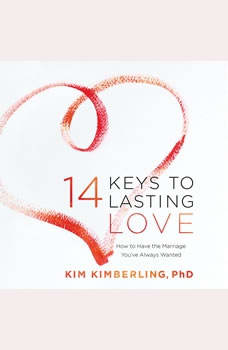 14 Keys to Lasting Love: How to Have the Marriage You've Always Wanted How to Have the Marriage You've Always Wanted, Kim Kimberling