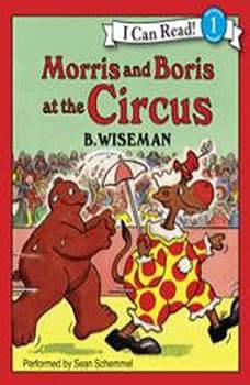 Morris and Boris at the Circus, B. Wiseman