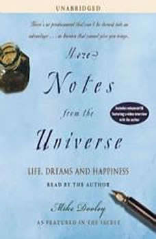 More Notes From the Universe: Life, Dreams and Happiness Life, Dreams and Happiness, Mike Dooley