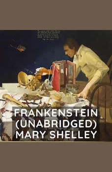 Frankenstein  (Unabridged), Mary Shelley