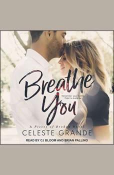 Breathe You, Celeste Grande
