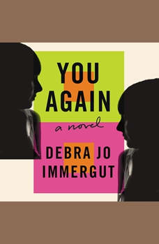 You Again: A Novel, Debra Jo Immergut