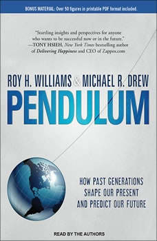 Pendulum: How Past Generations Shape Our Present and Predict Our Future How Past Generations Shape Our Present and Predict Our Future, Michael R. Drew