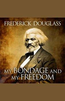 My Bondage and My Freedom, Frederick Douglass