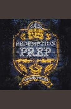 Redemption Prep, Samuel Miller