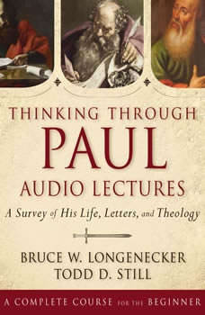 Thinking through Paul: Audio Lectures: A Survey of His Life, Letters, and Theology, Bruce W. Longenecker