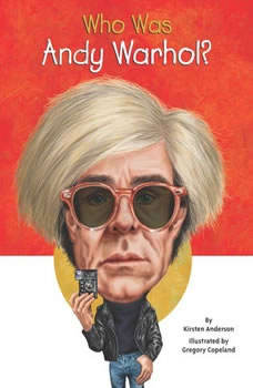 Who Was Andy Warhol?, Kirsten Anderson