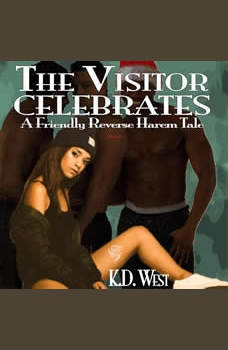 The Visitor Celebrates: A Friendly Reverse Harem Tale, K.D. West