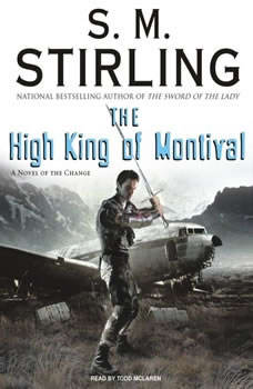 The High King of Montival: A Novel of the Change, S. M. Stirling