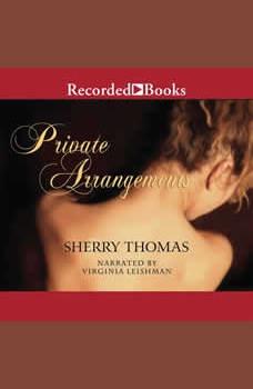 Private Arrangements, Sherry Thomas
