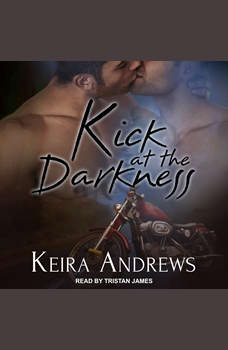 Kick at the Darkness, Keira Andrews