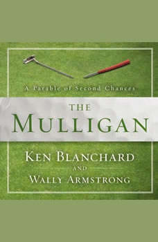 The Mulligan: A Parable of Second Chances, Ken Blanchard