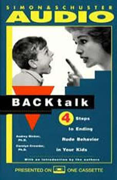 Backtalk: 3 Steps to Stop It Before the Tears and Tantrums Start, Carolyn Crowder