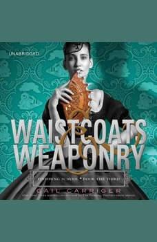 Waistcoats & Weaponry, Gail Carriger