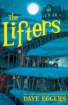 The Lifters, Dave Eggers