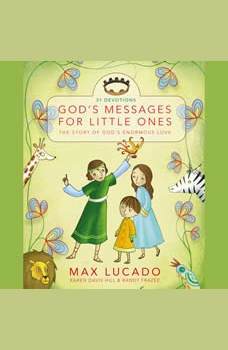 God's Messages for Little Ones (31 Devotions): The Story of God's Enormous Love, Max Lucado