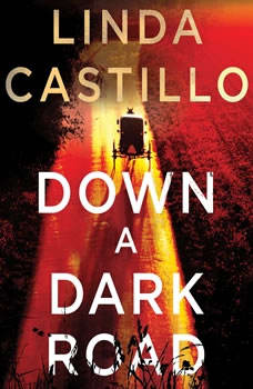 Down a Dark Road: A Kate Burkholder Novel A Kate Burkholder Novel, Linda Castillo