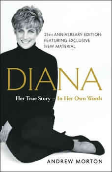 Diana: Her True Story in Her Own Words, Andrew Morton