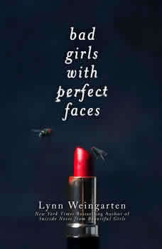 Bad Girls with Perfect Faces, Lynn Weingarten