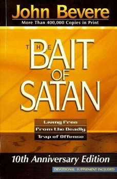 Bait of Satan: Living Free from the Deadly Trap of Offense, John Bevere