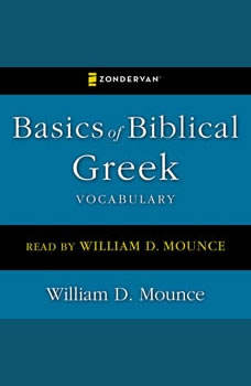 Basics of Biblical Greek Vocabulary, William D. Mounce