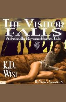 The Visitor Falls: A Friendly Reverse Harem Tale, K.D. West