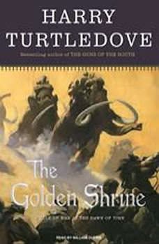 The Golden Shrine: A Tale of War at the Dawn of Time, Harry Turtledove