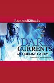 Dark Currents: Agent of Hel, Jacqueline Carey