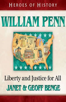Wiliam Penn: Liberty and Justice for All, Janet Benge