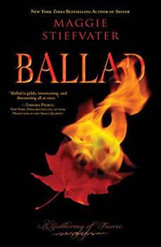 Ballad: A Gathering of Faerie, Maggie Stiefvater