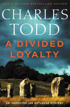 A Divided Loyalty: A Novel, Charles Todd