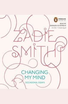 Changing My Mind: Occasional Essays, Zadie Smith