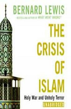 The Crisis of Islam: Holy War and Unholy Terror, Bernard Lewis