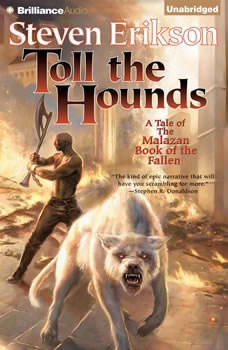 Toll the Hounds, Steven Erikson
