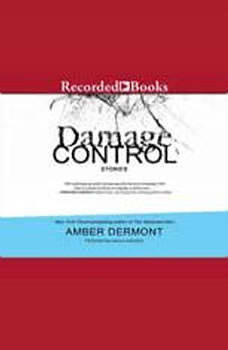 Damage Control: Stories, Amber Dermont